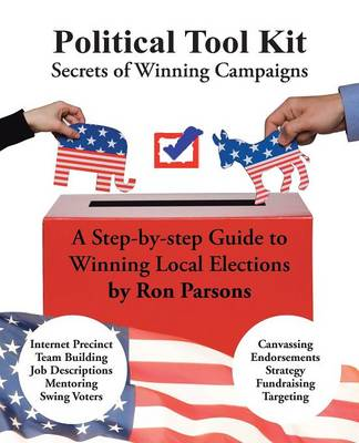 Political Tool Kit: Secrets of Winning Campaigns (Paperback)