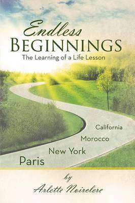 Endless Beginnings: The Learning of a Life Lesson (Paperback)