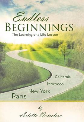 Endless Beginnings: The Learning of a Life Lesson (Hardback)