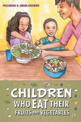 Children Who Eat Their Fruits and Vegetables: More Veggies Please! (Paperback)
