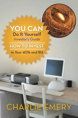 You Can Do It Yourself Investor's Guide: How to Invest in Your 401k and IRA (Paperback)