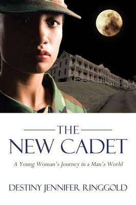 The New Cadet: A Young Woman's Journey in a Man's World (Paperback)