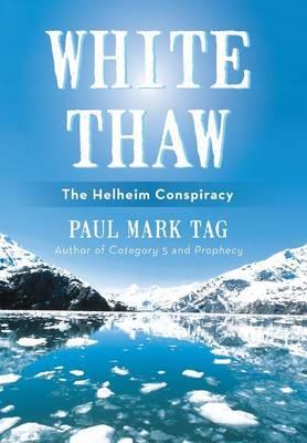 White Thaw: The Helheim Conspiracy (Hardback)
