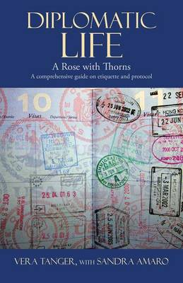 Diplomatic Life: A Rose with Thorns (Paperback)