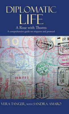 Diplomatic Life: A Rose with Thorns (Hardback)