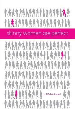 Skinny Women Are Perfect (Paperback)