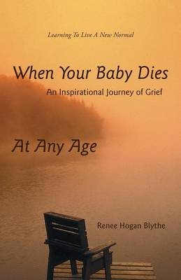 When Your Baby Dies: An Inspirational Journey of Grief (Paperback)