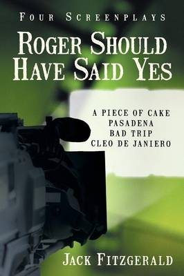 Roger Should Have Said Yes: Four Screenplays (Paperback)