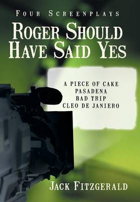 Roger Should Have Said Yes: Four Screenplays (Hardback)