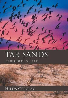 Tar Sands: The Golden Calf (Hardback)