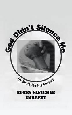 God Didn't Silence Me: He Made Me His Miracle (Paperback)