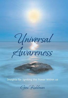 Universal Awareness: Insights for Igniting the Power Within Us (Hardback)