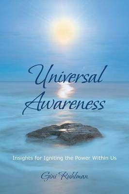 Universal Awareness: Insights for Igniting the Power Within Us (Paperback)