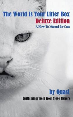 The World Is Your Litter Box: Deluxe Edition: A How-To Manual for Cats (Paperback)