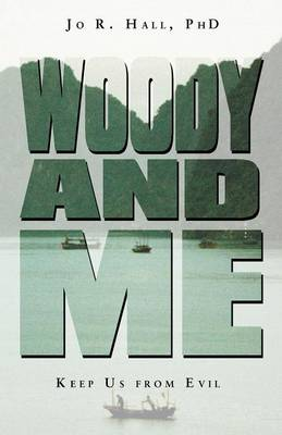 Woody and Me: Keep Us from Evil (Paperback)