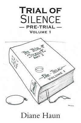 Trial of Silence: Pre-Trial Volume I (Paperback)