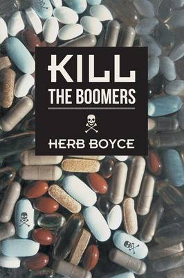 Kill the Boomers (Paperback)