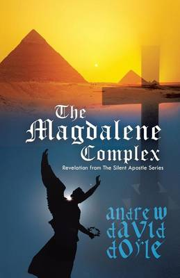 The Magdalene Complex: Revelation from the Silent Apostle Series (Paperback)