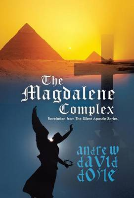 The Magdalene Complex: Revelation from the Silent Apostle Series (Hardback)