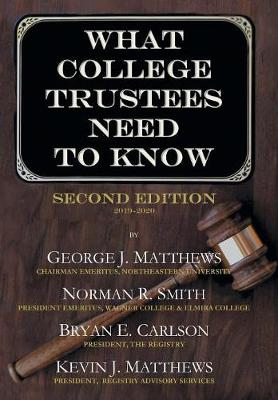 What College Trustees Need to Know: Important Questions Sometimes Asked Too Late...or Never at All (Hardback)