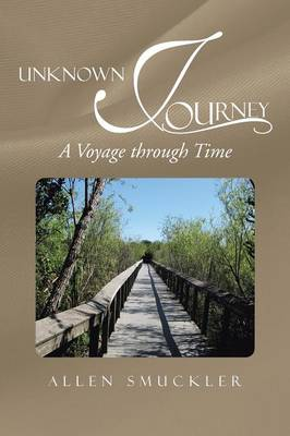 Unknown Journey: A Voyage Through Time (Paperback)