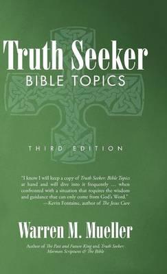 Truth Seeker: Bible Topics: Third Edition (Hardback)