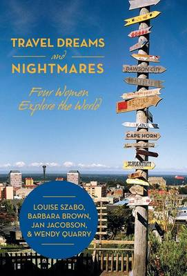 Travel Dreams and Nightmares: Four Women Explore the World (Hardback)
