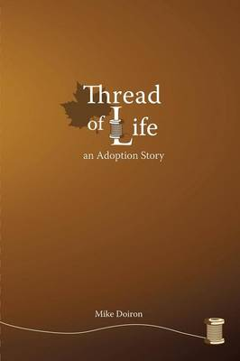 Thread of Life: An Adoption Story (Paperback)