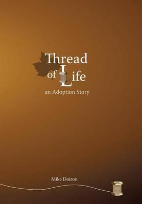 Thread of Life: An Adoption Story (Hardback)
