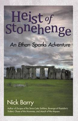 Heist of Stonehenge: An Ethan Sparks Adventure (Paperback)