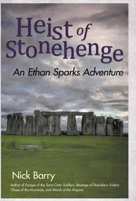 Heist of Stonehenge: An Ethan Sparks Adventure (Hardback)