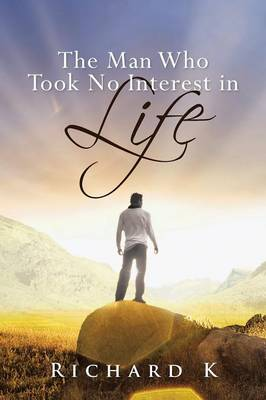 The Man Who Took No Interest in Life (Paperback)