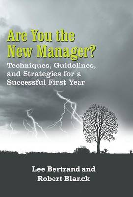 Are You the New Manager?: Techniques, Guidelines, and Strategies for a Successful First Year (Hardback)