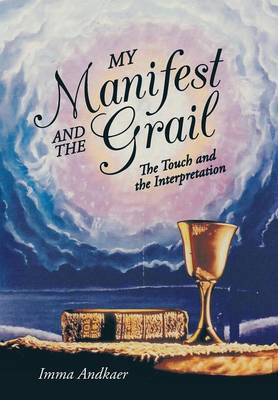 My Manifest and the Grail: The Touch and the Interpretation (Hardback)