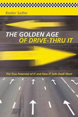 The Golden Age of Drive-Thru It: The True Potential of It and How It Sells Itself Short (Paperback)