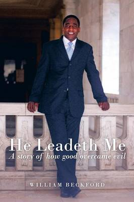 He Leadeth Me: A Story of How Good Overcame Evil (Paperback)