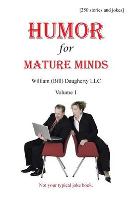 Humor for Mature Minds, Volume 1: Not Your Typical Joke Book. (Paperback)