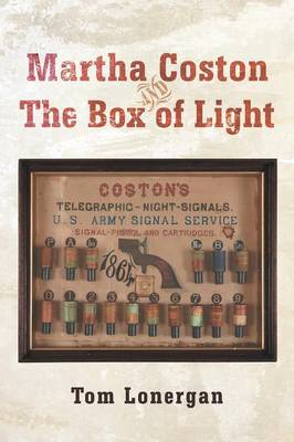 Martha Coston and the Box of Light (Paperback)