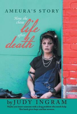 Ameura's Story: How She Chose Life After Death (Hardback)