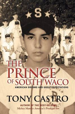 The Prince of South Waco: American Dreams and Great Expectations (Paperback)