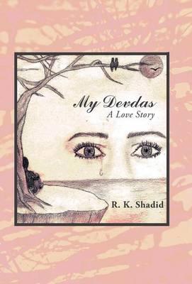 My Devdas: A Love Story (Hardback)
