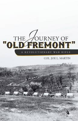 The Journey of Old Fremont, a Revolutionary War Rifle (Paperback)