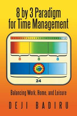 8 by 3 Paradigm for Time Management: Balancing Work (Paperback)