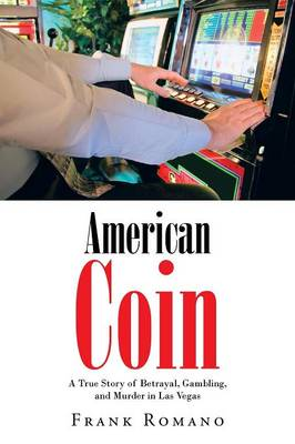 American Coin: A True Story of Betrayal, Gambling, and Murder in Las Vegas (Paperback)