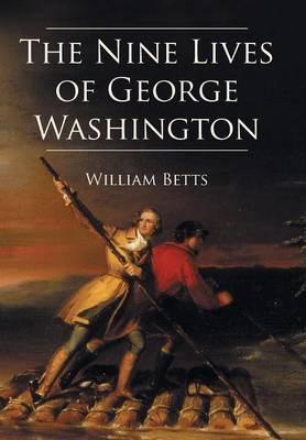 The Nine Lives of George Washington (Hardback)