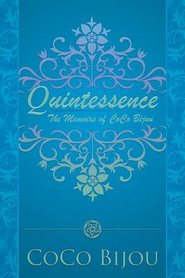 Quintessence: The Memoirs of Coco Bijou (Paperback)