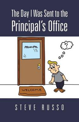 The Day I Was Sent to the Principal's Office (Paperback)