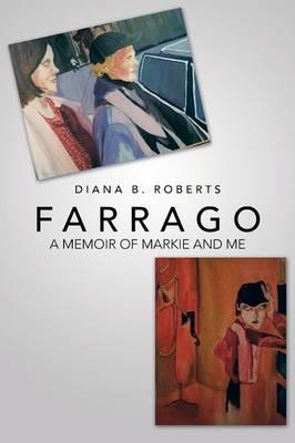Farrago: A Memoir of Markie and Me (Paperback)