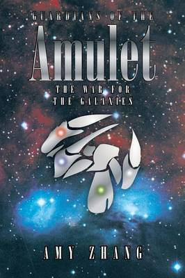 Guardians of the Amulet: The War for the Galaxies (Paperback)
