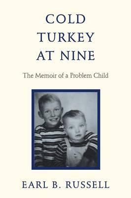 Cold Turkey at Nine: The Memoir of a Problem Child (Paperback)